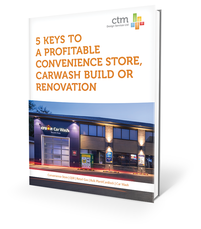 5 Keys To A Profitable Convenience Store, Carwash Build or Renovation | CTM Design